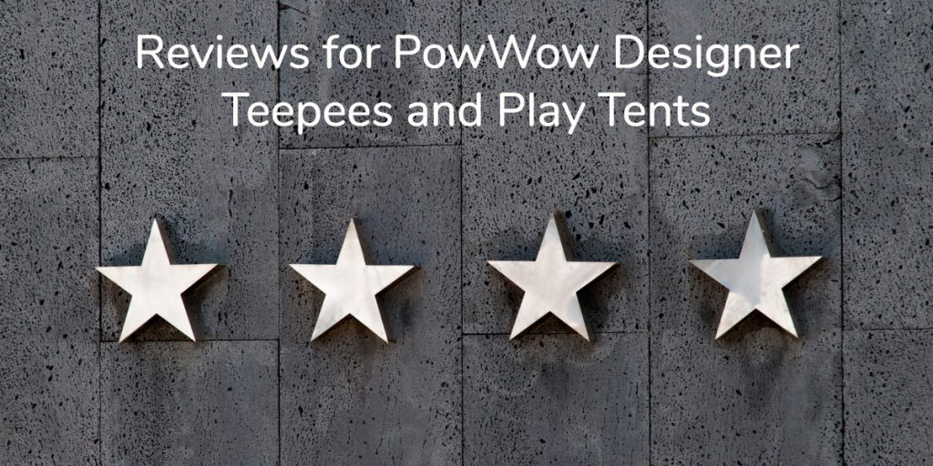 PowWow Teepees and Play Tents reviews